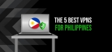 Keep Yourself Safe Online with the Best VPN for Philippines