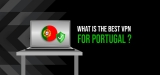 What Is the Best VPN Portugal of 2020?