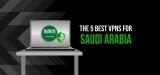 Avoid Internet Censorship with the Best VPN Saudi Arabia