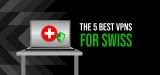 Prevent Data Leaks with the Best Swiss VPN of 2020