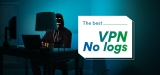 The Best VPN No Logs to Stay Anonymous in 2021