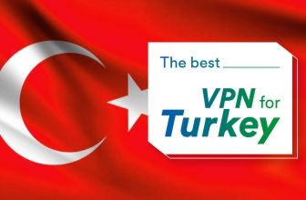 Our List of the Best VPN for Turkey in 2020