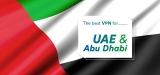 Tested And Approved: The Best VPNs for UAE and Abu Dhabi