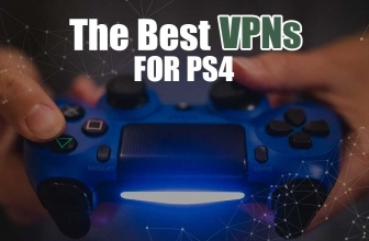 The Best VPNs for PS4 in 2019