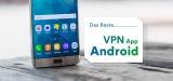 Das Beste VPN Android App 2021