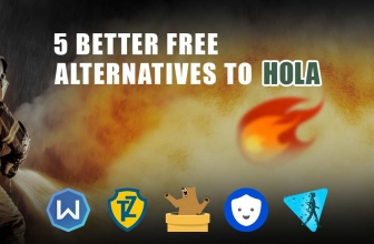 5 Better Free Alternatives to Hola in 2019 – Switch Now!