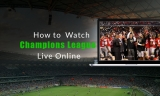 How to Watch Champions League Live Online