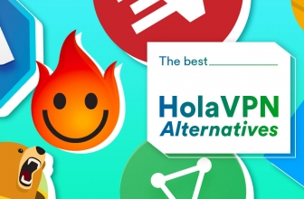5 Better Free Alternatives to Hola in 2020