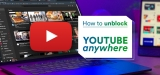 How to Unblock YouTube at School, at Work, Anywhere!