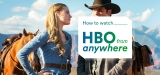How to Watch HBO Abroad? Get around geo-restrictions in a breeze