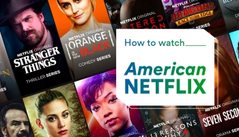 A Complete Guide on Getting American Netflix in 2021