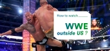 How VPNs Can Help You Watch WWE Raw Live Stream