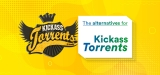 The Best Kickass Torrent Alternatives