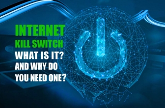 Internet Kill Switch: What is it and Why Do You Need One?