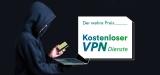 So vermeiden Sie die Gefahren eines VPN Kostenlos