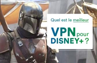 Utiliser un Disney Plus VPN pour regarder vos séries et films préférés