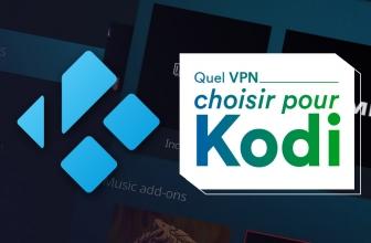 Quels sont les meilleurs VPN pour Kodi en 2020 ?