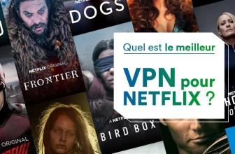 Les meilleurs VPN pour Netflix en 2020