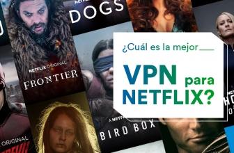 ¡La mejor VPN Netflix de todo 2020!