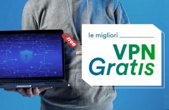 VPN gratis: tutto quello che devi sapere