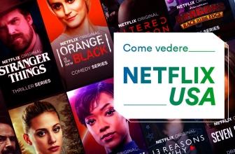 Come vedere Netflix USA dall'Italia: la guida