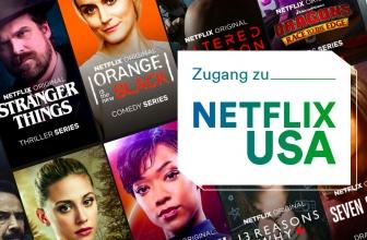 Wie man Netflix USA in Deutschland schauen kann