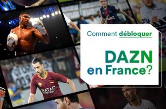 Accéder à Dazn France avec un VPN