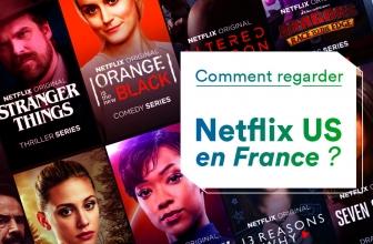 Accéder à Netflix US depuis la France