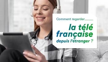 Regarder TV francaise depuis etranger à l'aide d'un VPN