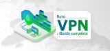 La rete VPN: cos'è, come funziona e perché usarla