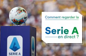 Comment regarder la Serie A direct depuis l'étranger ?