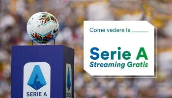 Dove vedere il campionato di Serie A streaming Gratis