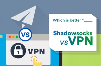 Shadowsocks vs VPN – Who is the Winner?