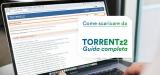 Come scaricare da Torrentz2? La nostra guida completa 2020