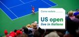 Come vedere il torneo di tennis US Open in diretta streaming