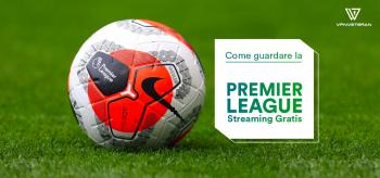Come vedere la Premier League in streaming con una VPN