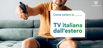 Come vedere la tv italiana dall'estero con la VPN