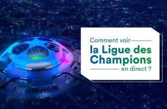 Comment regarder la Ligue des Champions en direct ?