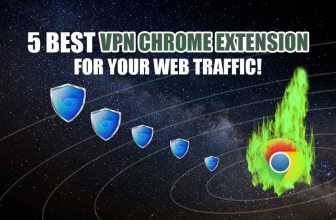 The 5 Best VPN Chrome Extension of 2019 for Your Web Traffic!