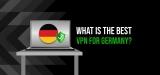 Best VPN for Germany