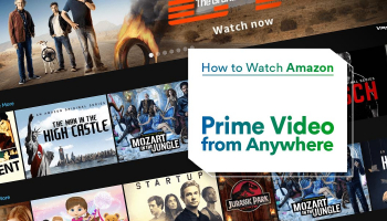 How to Watch Amazon Prime Video Abroad