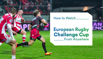 European Rugby Challenge Cup Live Stream: Watch it Free Anywhere