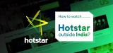 How To Watch Hotstar in USA/UK (Unblock from Outside India)