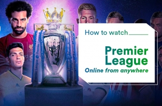 Watch Premier League Online in 2021 Wherever You May Be