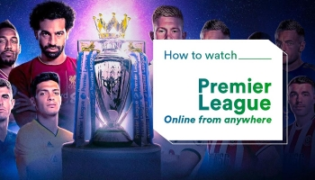 Watch Premier League Online in 2020 Wherever You May Be