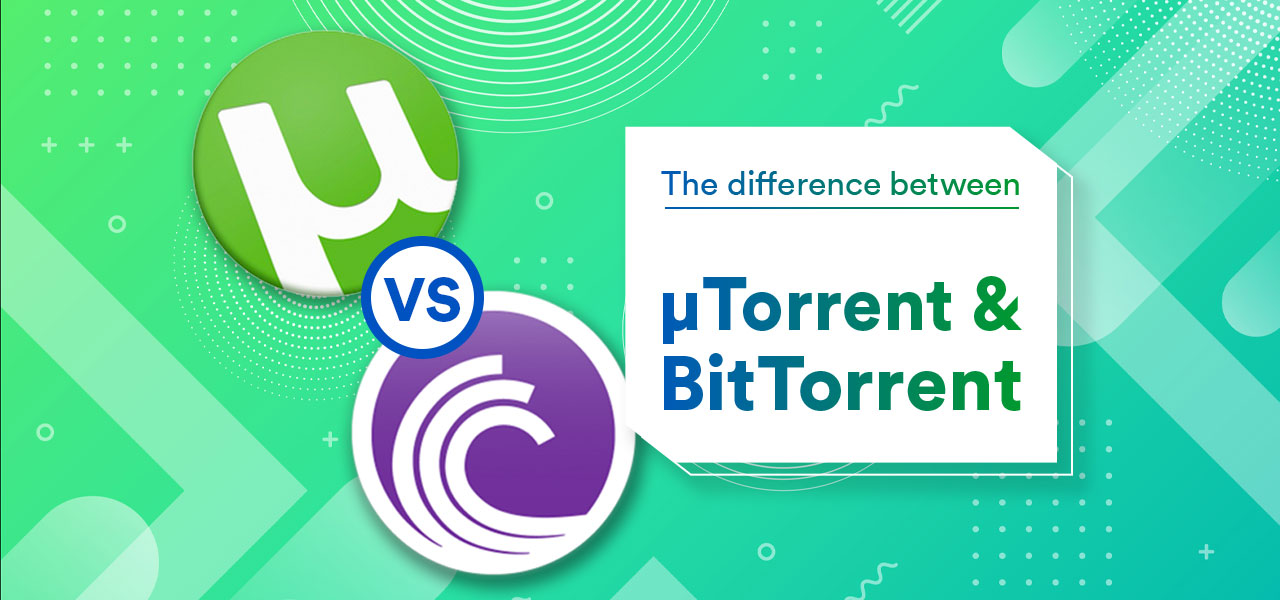 uTorrent vs BitTorrent