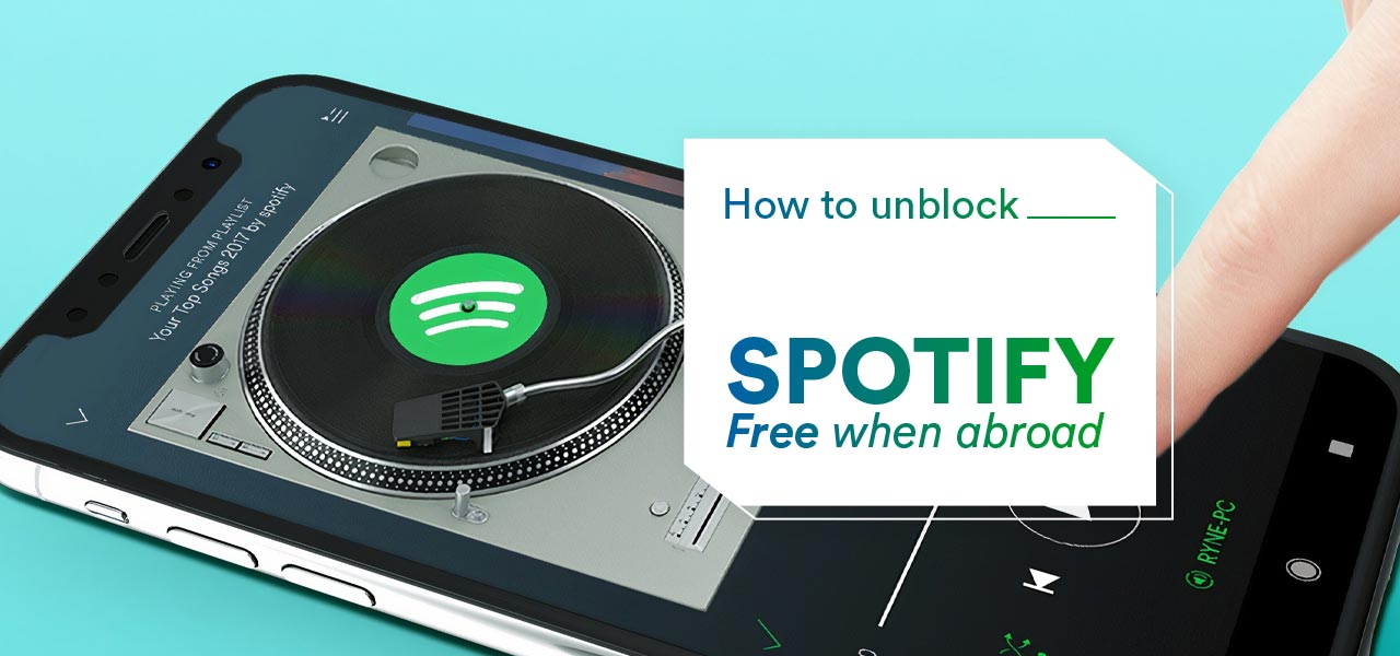 unblock spotify abroad