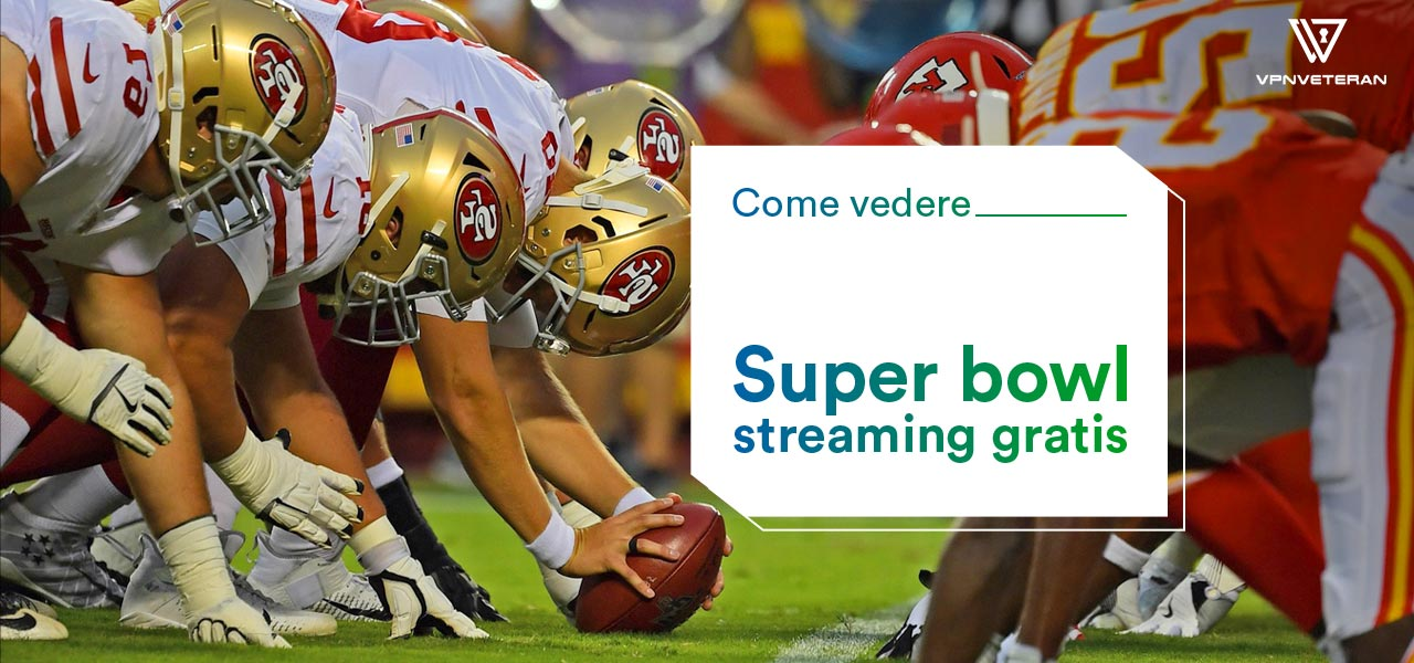 vedere super bowl streaming