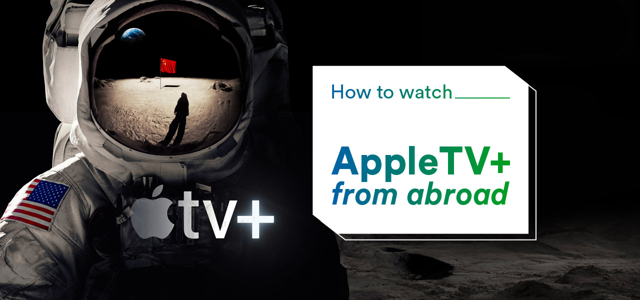 watch apple tv plus abroad