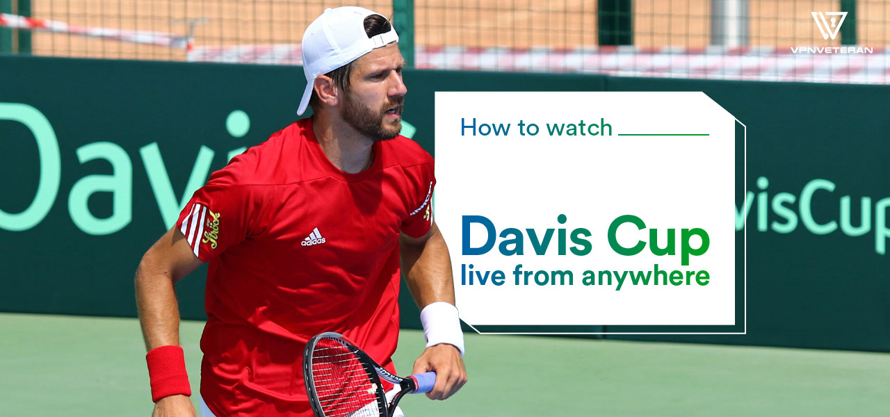 How to Watch Davis Cup Live Stream for Free in 2021   VPNveteran.com